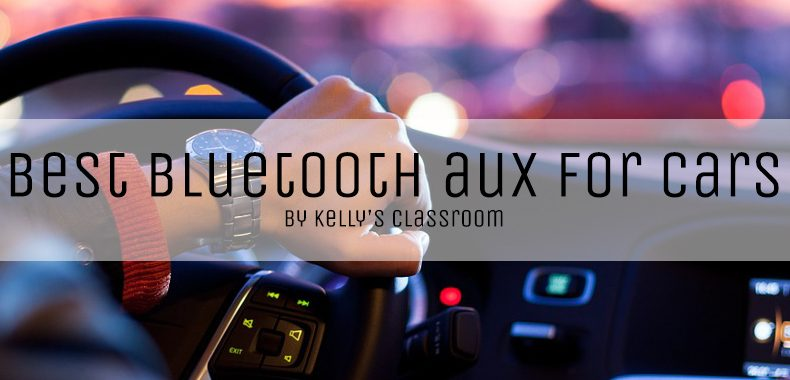 Best Bluetooth Aux Adapter For Car - Kelly's Classroom
